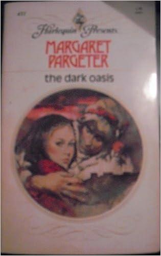 The Dark Oasis (Harlequin Presents, #431)