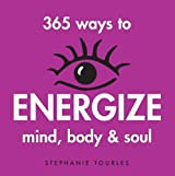 365 Ways to Energize Mind, Body & Soul