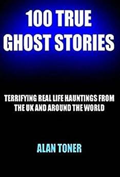 100 True Ghost Stories by [Toner, Alan]