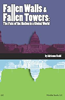 Fallen Walls and Fallen Towers: The Fate of the Nation in a Global World by [Redd, Adrienne]