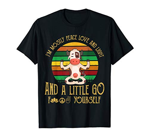 (I'm mostly peace love light and little go Cow Yoga)