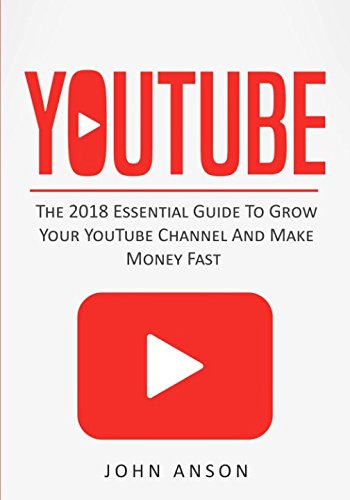 YouTube-The-2018-Essential-Guide-to-Grow-Your-YouTube-Channel-Make-Money-Fast