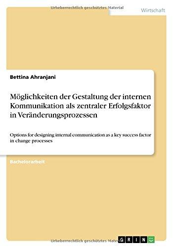 Download Moglichkeiten Der Gestaltung Der Internen Kommunikation ALS Zentraler Erfolgsfaktor in Veranderungsprozessen (German Edition) pdf