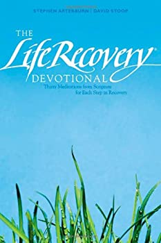 The Life Recovery Devotional: Thirty Meditations from Scripture for Each Step in Recovery 1414330049 Book Cover