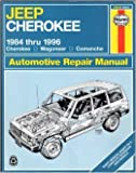 img - for Jeep Cherokee 1984 Thru 1996 Cherokee Wagoneer Comanche (Haynes Auto Repair Manuals Series) book / textbook / text book
