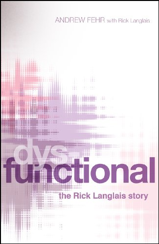 Dysfunctional: the Rick Langlais story