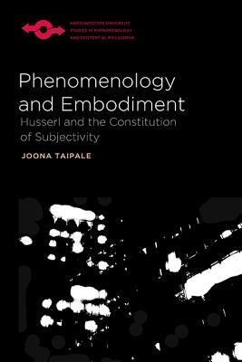 Download [(Phenomenology and Embodiment: Husserl and the Constitution of Subjectivity)] [Author: Joona Taipale] published on (February, 2014) pdf