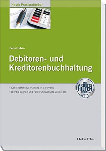 Debitoren- und Kreditorenbuchhaltung - mit Arbeitshilfen online (Haufe Praxisratgeber)