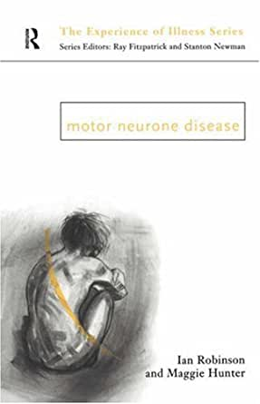 Motor Neurone Disease Experience Of Illness Kindle