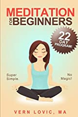 Meditation For Beginners: A 22 Day How To Meditate Course Paperback