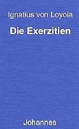Die Exerzitien (Sammlung Christliche Meister)