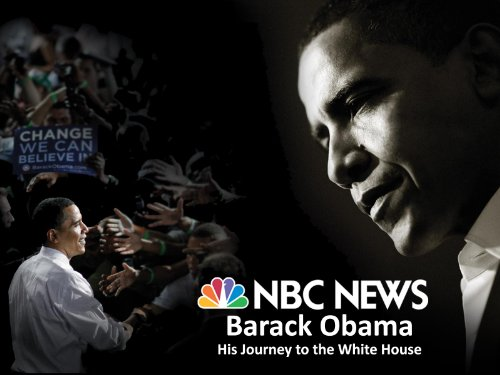 nbc-news-presents-barack-obama-his-journey-to-the-white-house