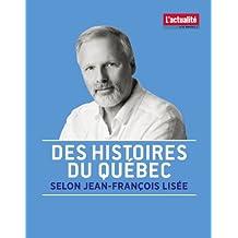 Des histoires du Québec selon Jean-François Lisée (French Edition)