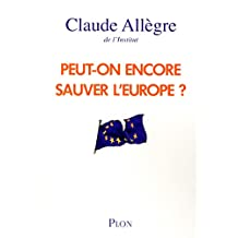 Peut-on encore sauver l'Europe ? (French Edition)