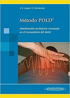 Lopez:mŽtodo Pold: Movilización Oscilatoria Resonante En El Tratamiento Del Dolor por J.v. Lopez Diaz epub