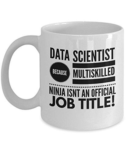 [Data Scientist Multi Skilled Ninja Job Title - Funny Quote Coffee Mug Tea Cup Best Gift For Data Geeks] (Best Mark Of The Ninja Costume)