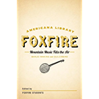 Mountain Music Fills the Air: Banjos and Dulcimers: The Foxfire Americana Libray (11) (The Foxfire Americana Library) book cover
