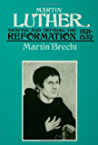 Martin Luther 1521-1532: Shaping and Defining the Reformation