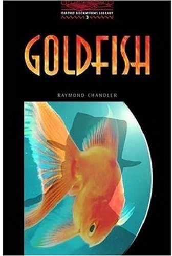 Goldfish: 1000 Headwords (Oxford Bookworms Library)
