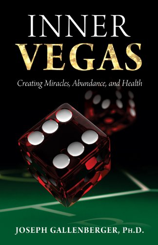 INNER VEGAS  Creating Miracles Abundance And Health  English Edition