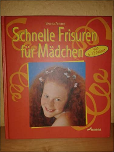 Schnelle Frisuren Für Mädchen Amazonde Verena Zemmer Bücher