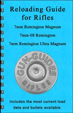 Reloading Guide Rifles 7mm Magnum, 7-08, and 7mm RUM (Gun-Guides Reloading - Mm 08 Rifles 7