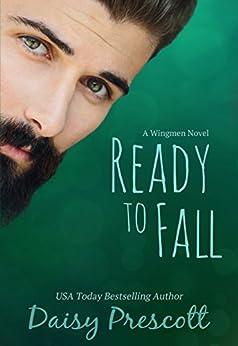 Ready to Fall (Wingmen Book 1) by [Prescott, Daisy]