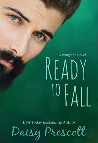Ready to Fall (Wingmen Book 1) by [Prescott, Daisy]