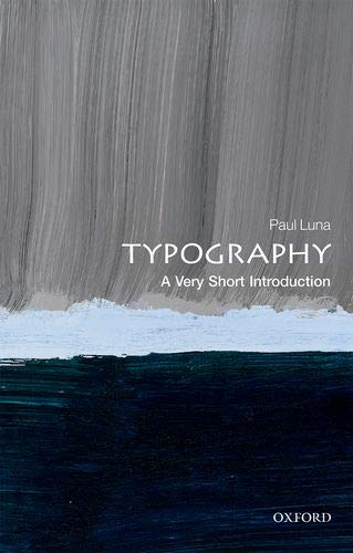 Typography: A Very Short Introduction (Very Short Introductions) by Oxford University Press