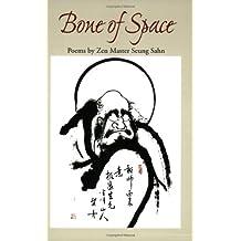 Bone of Space: Poems by Zen Master Seung Sahn