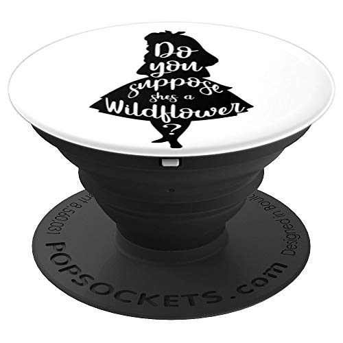 Do You Suppose She's a Wildflower? Word Art - PopSockets Grip and Stand for Phones and -