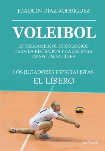 Voleibol: Entrenamiento psicologico para la recepcion y la defensa de segunda linea (Spanish Edition) [Joaquin Diaz Rodriguez] (Tapa Blanda)