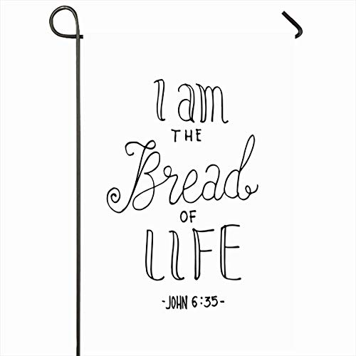 Ahawoso Garden Flag 12x18 Inches Powerful Saying Bread Life Hand Lettered Quote God Bible Verse Gospel Praise Word Believe Design Outdoor Seasonal Home House Yard Sign Double Sides Printed -