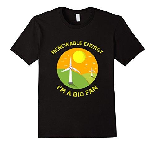 Mens  Renewable Energy Im A Big Fan  Funny T Shirt Medium Black