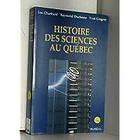 Histoire des Sciences au Quebec (Premiere Edition)