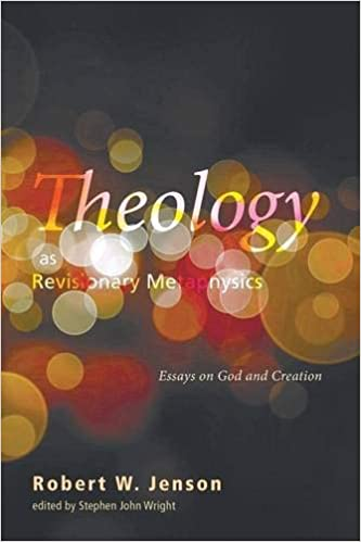 Theology As Revisionary Metaphysics Essays On God And Creation
