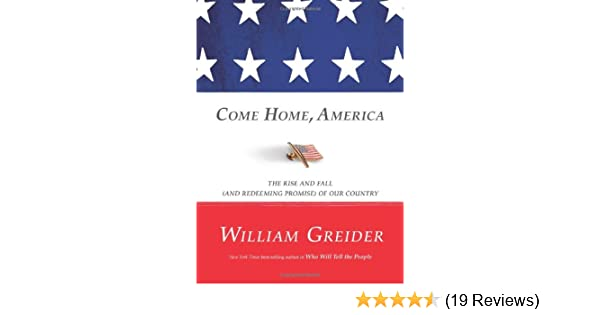 Come Home America The Rise And Fall And Redeeming Promise