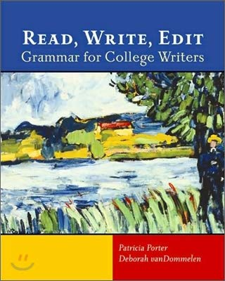 Read, Write, Edit: Grammar for College Writers