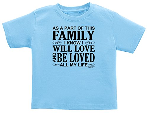 I Know I Will Love Be Loved Family Infant T-Shirt 18 Months