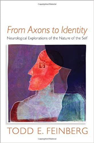 From Axons to Identity: Neurological Explorations of the Nature of ...