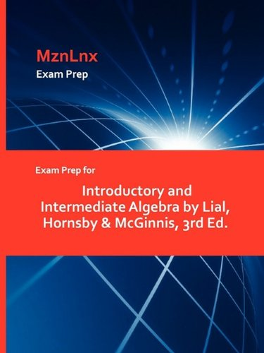 Exam Prep for Introductory and Intermediate Algebra by Lial, Hornsby & McGinnis, 3rd Ed. pdf