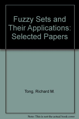 Fuzzy Sets and Applications: Selected Papers by Lotfi A. Zadeh
