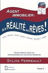 Agent Immobilier: de la réalité aux rêves!: Guide complet pour les professionnels du courtage immobilier Tome II (La Méthode Immo-Succès) (Volume 2) (French Edition) Paperback