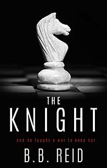 The Knight (Stolen Duet Book 2) by [Reid, B.B.]