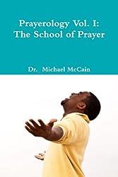 Prayerology Vol. 1 (The School Of Prayer)