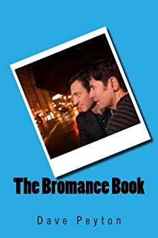 The Bromance Book by [Peyton, Dave]