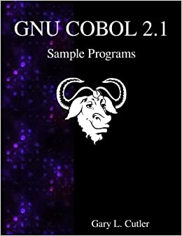 GNU COBOL 2 1 Sample Programs: Gary L  Cutler: 9789888406265: Amazon