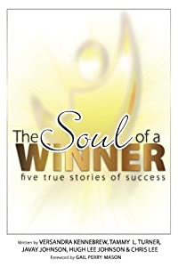 The Soul of a Winner: Five True Stories of Success by Tammy L Turner (2013-12-02)