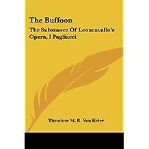 The Buffoon: The Substance of Leoncavallo's Opera, I Pagliacci