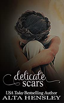 Delicate Scars by [Hensley, Alta]